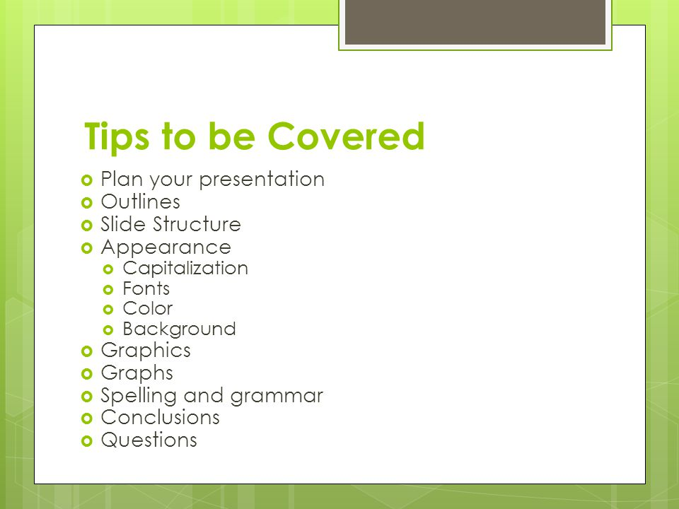 Making PowerPoint Slides Some tips to make your presentations more presentable