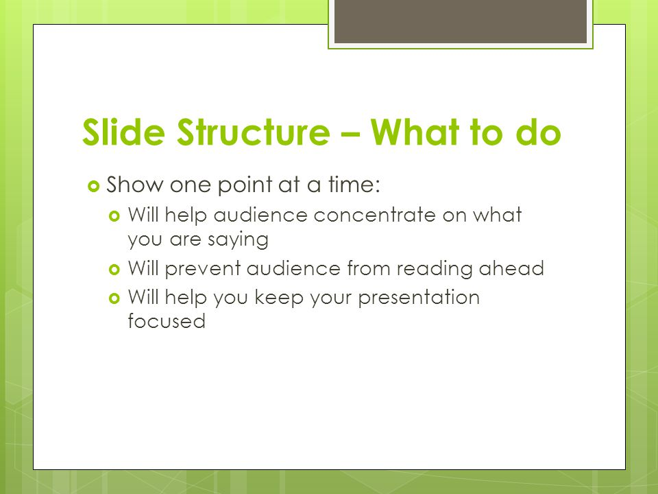 Slide Structure –too wordy  This page contains too many words for a presentation slide. It is not written in point form, making it difficult both for