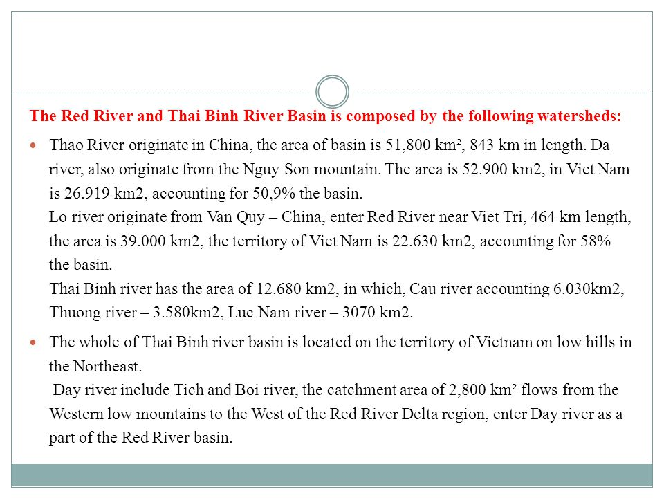 The Red River and Thai Binh River Basin is composed by the following watersheds: Thao River originate in China, the area of basin is 51,800 km², 843 km in length.