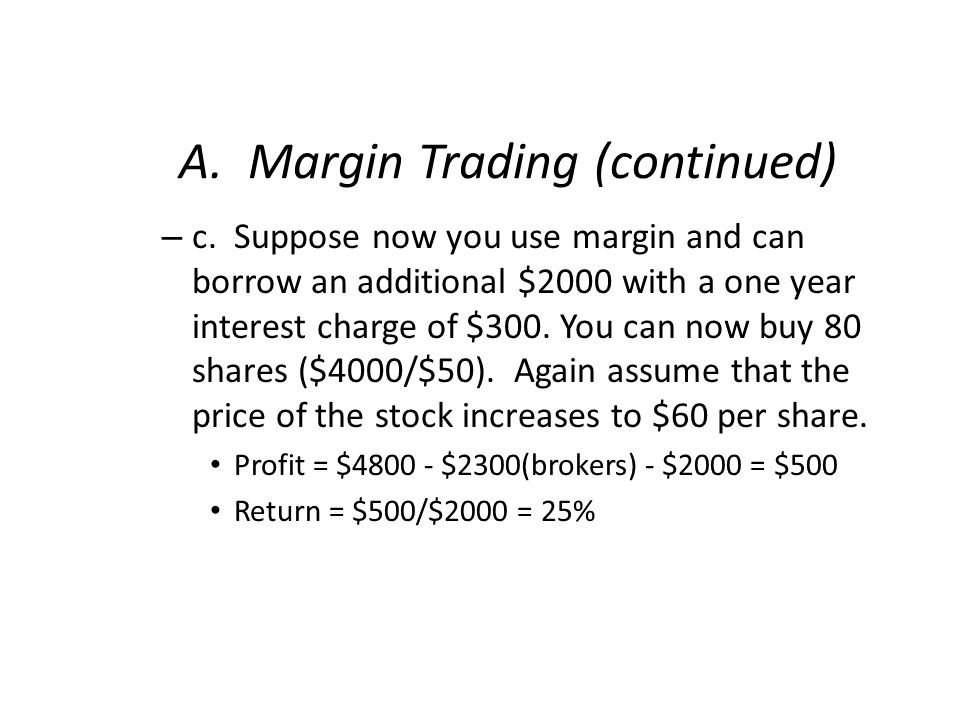 A. Margin Trading (continued) – c.