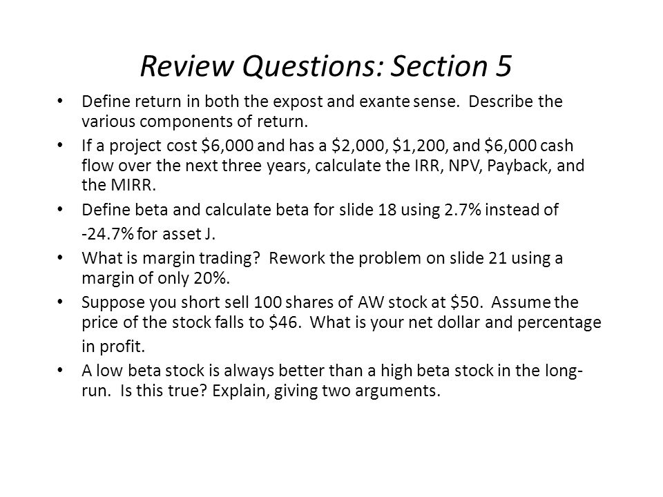 Review Questions: Section 5 Define return in both the expost and exante sense.