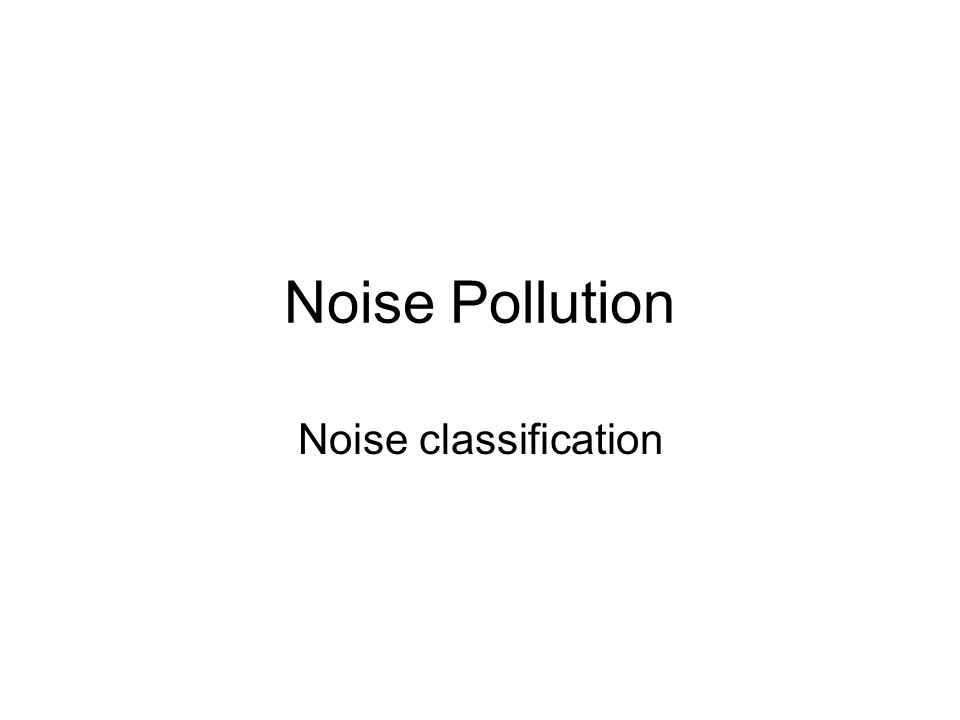 Noise Pollution Noise classification