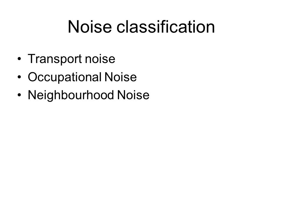 Transport noise Occupational Noise Neighbourhood Noise
