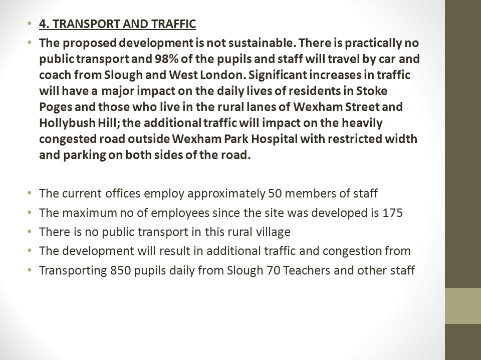 4. TRANSPORT AND TRAFFIC The proposed development is not sustainable.