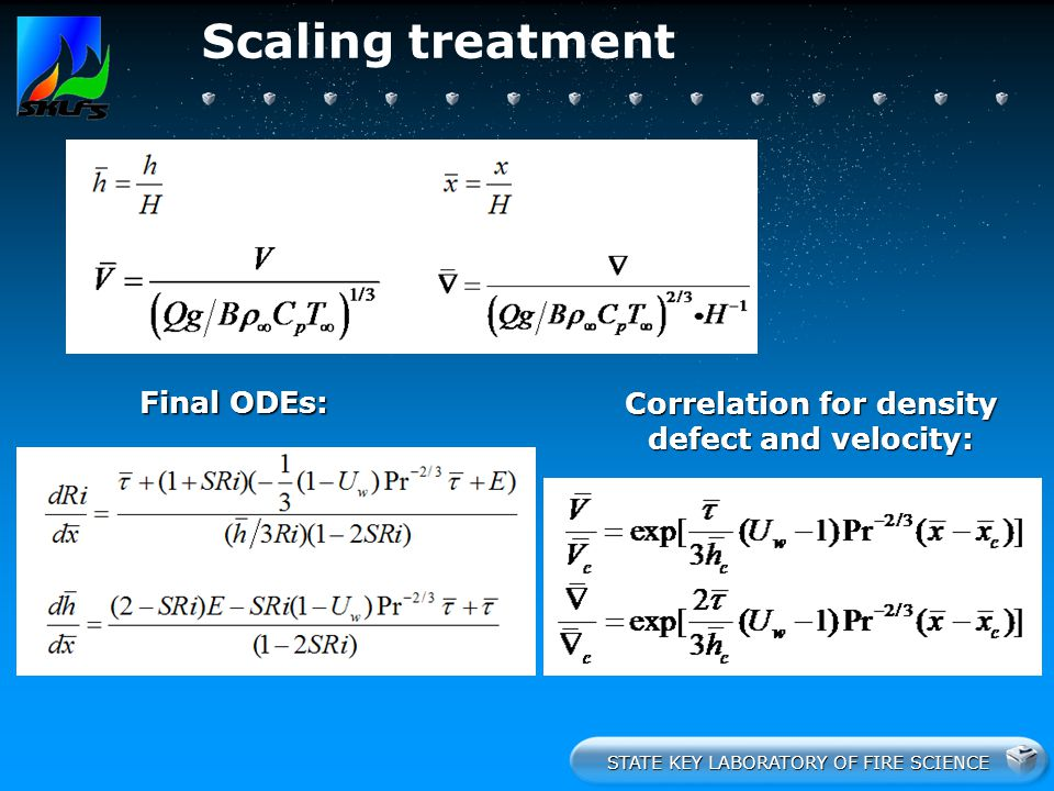 STATE KEY LABORATORY OF FIRE SCIENCE Scaling treatment Final ODEs: Correlation for density defect and velocity: