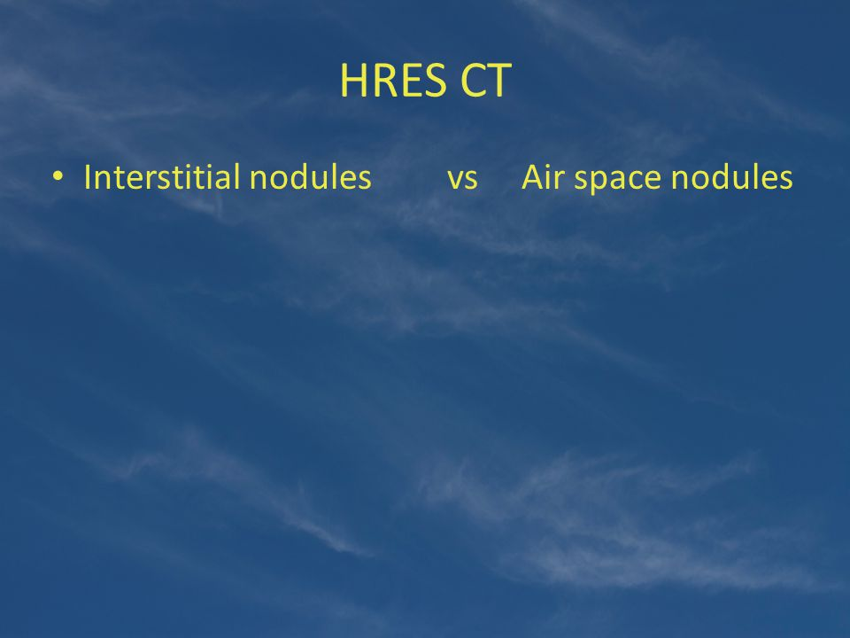 HRES CT Interstitial nodules vs Air space nodules