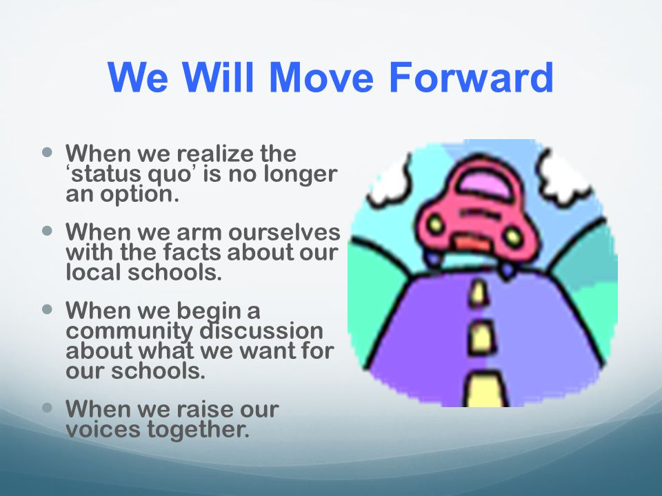 We Will Move Forward When we realize the 'status quo' is no longer an option.