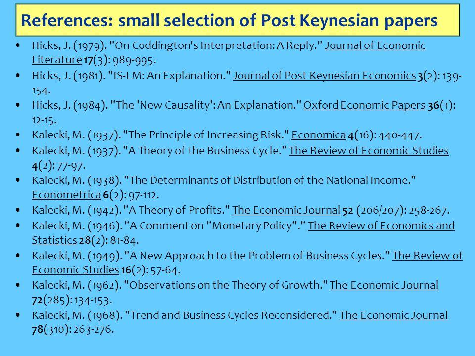 References: small selection of Post Keynesian papers Hicks, J. (1979).