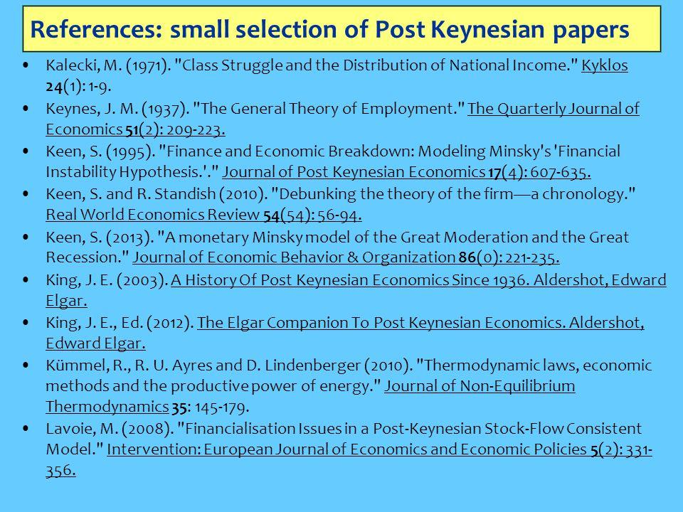 References: small selection of Post Keynesian papers Kalecki, M. (1971).