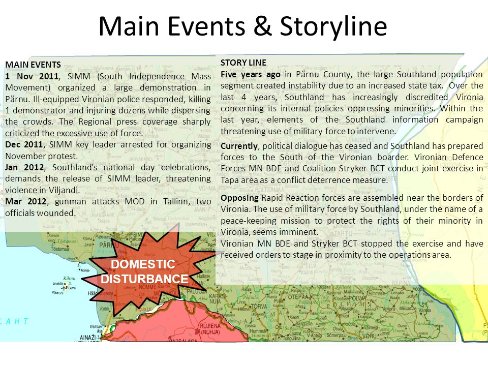 Main Events & Storyline DOMESTIC DISTURBANCE STORY LINE Five years ago in Pärnu County, the large Southland population segment created instability due to an increased state tax.