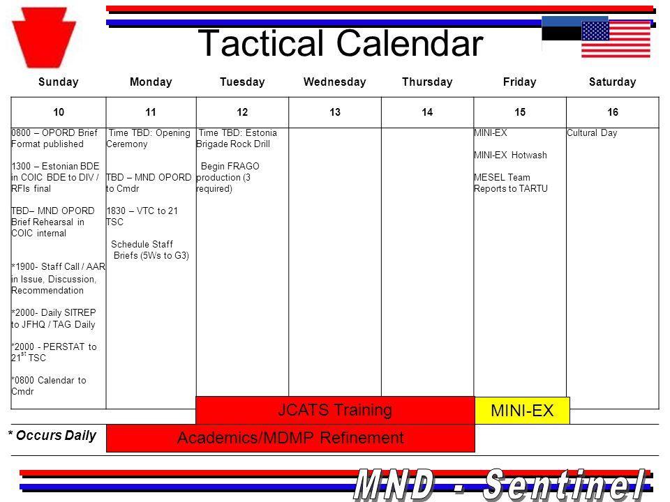Tactical Calendar * Occurs Daily 17181920212223 CPX Hasty-D COY – Air Asslt SASOCounter Attack