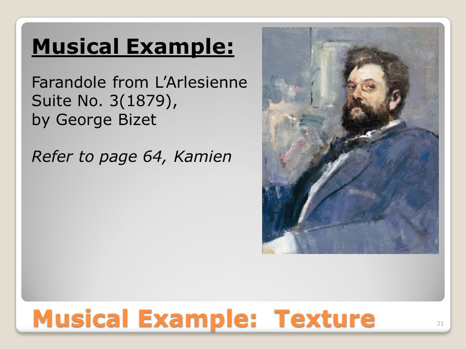 Musical Example: Texture 31 Musical Example: Farandole from L'Arlesienne Suite No.