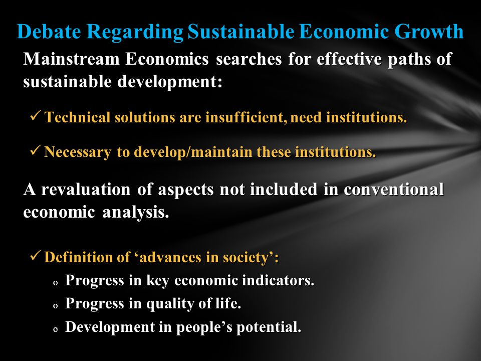 Mainstream Economics searches for effective paths of sustainable development: Technical solutions are insufficient, need institutions.