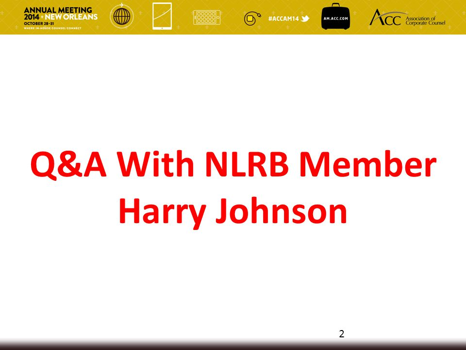 Q&A With NLRB Member Harry Johnson 2
