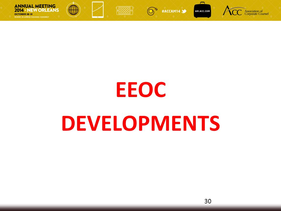 EEOC DEVELOPMENTS 30