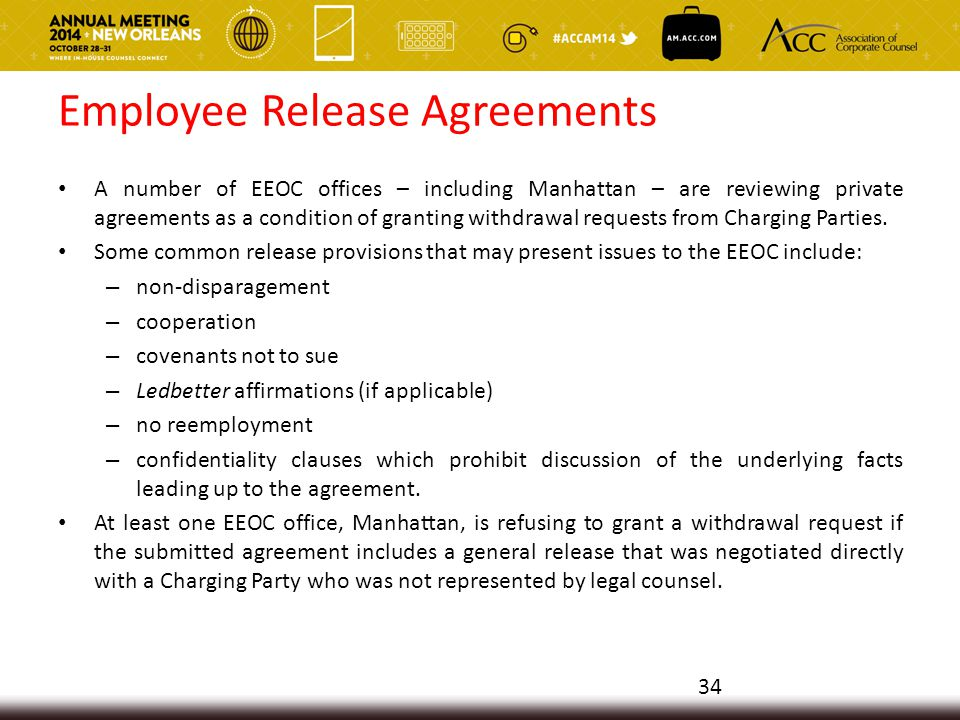 Employee Release Agreements A number of EEOC offices – including Manhattan – are reviewing private agreements as a condition of granting withdrawal requests from Charging Parties.