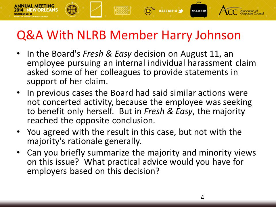 Q&A With NLRB Member Harry Johnson In the Board s Fresh & Easy decision on August 11, an employee pursuing an internal individual harassment claim asked some of her colleagues to provide statements in support of her claim.