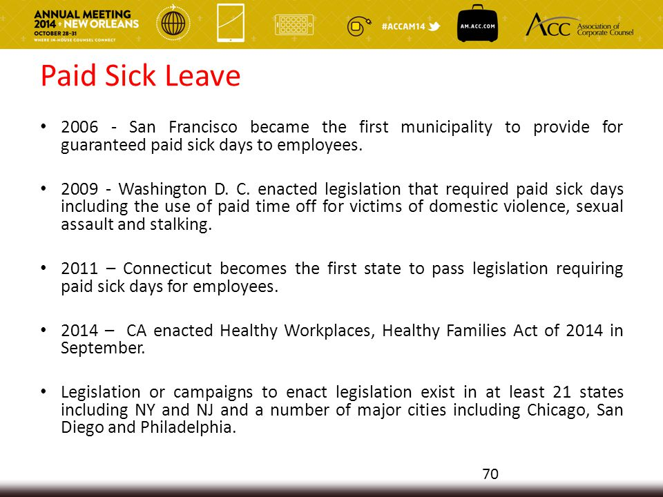 Paid Sick Leave 2006 - San Francisco became the first municipality to provide for guaranteed paid sick days to employees.
