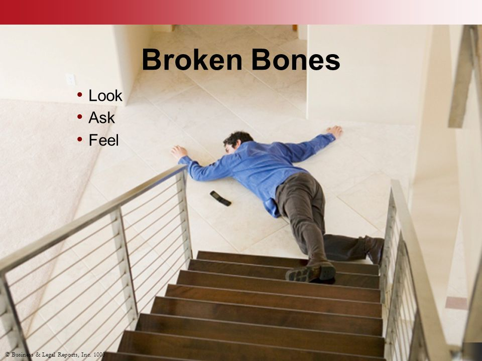 © Business & Legal Reports, Inc. 1003 Broken Bones Look Ask Feel © Business & Legal Reports, Inc.