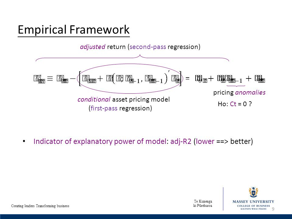 Te Kunenga ki Pūrehuroa Creating leaders Transforming business Empirical Framework Indicator of explanatory power of model: adj-R2 (lower ==> better)‏ 9 Ho: Ct = 0 .