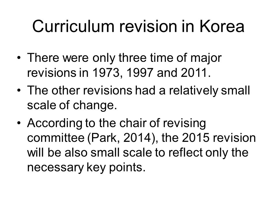 Curriculum Revision in Korea Today, I want to introduce the key point of the newly developed curriculum, which is to reflect the rapid change of the current society.