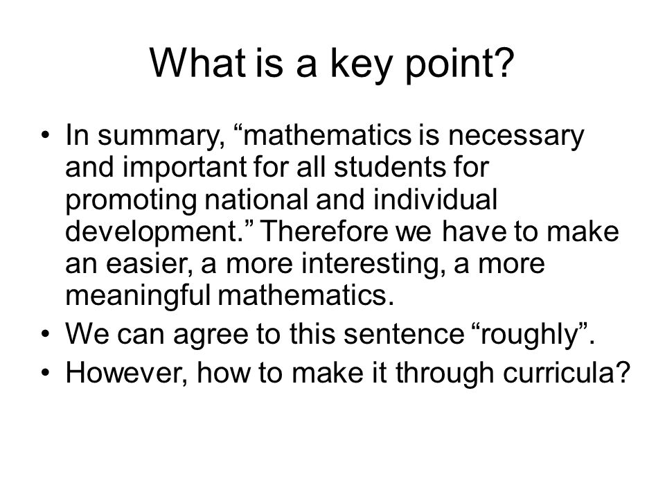 """What is a key point? In summary, """"mathematics is necessary and important for all students for promoting national and individual development."""" Therefor"""