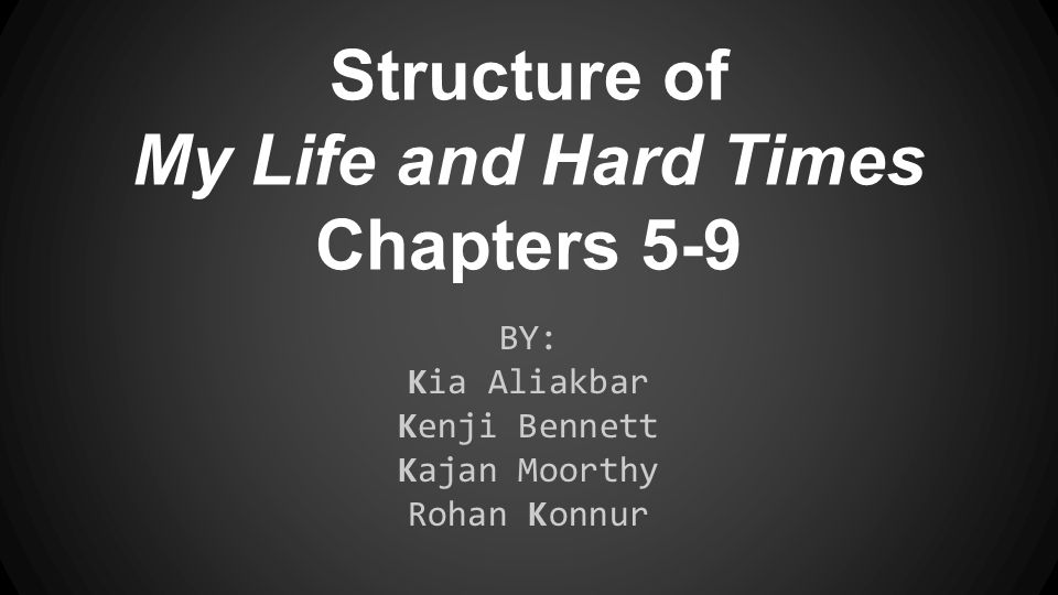 THESIS In the second half of his autobiographical novel My Life and Hard Times, James Thurber uses structure to emphasize the comedic factor of chaos that played a defining role in his life.