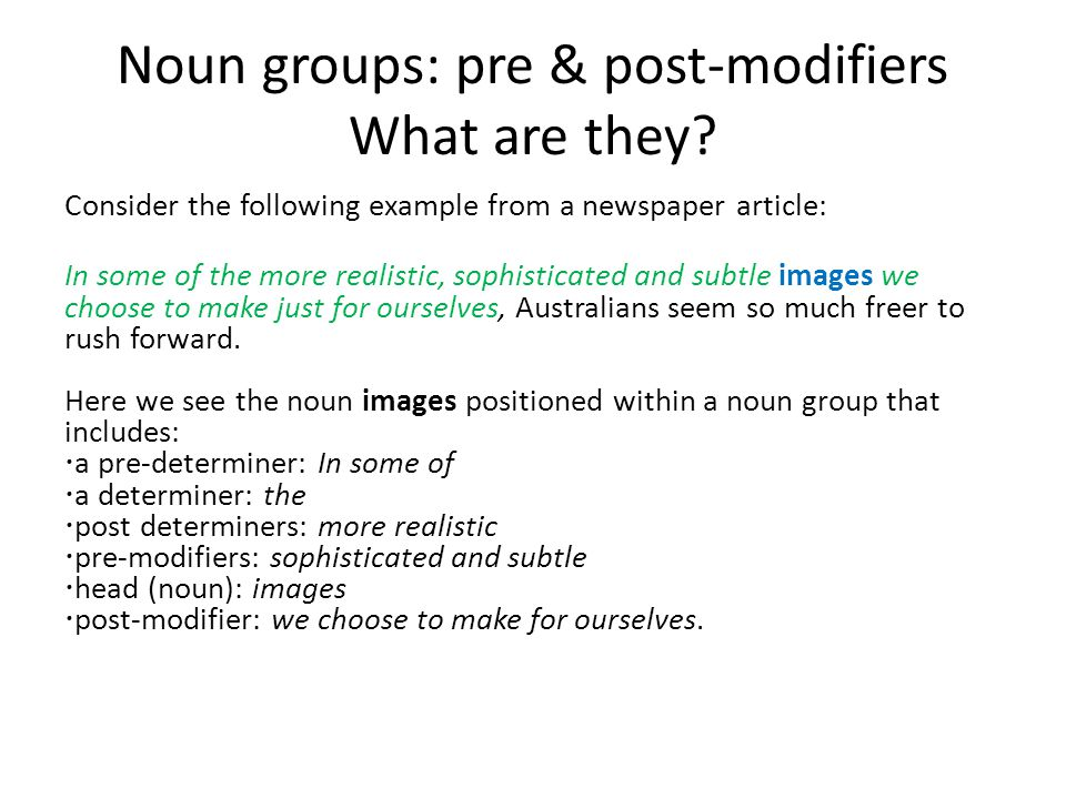 Noun groups: pre & post-modifiers What are they.