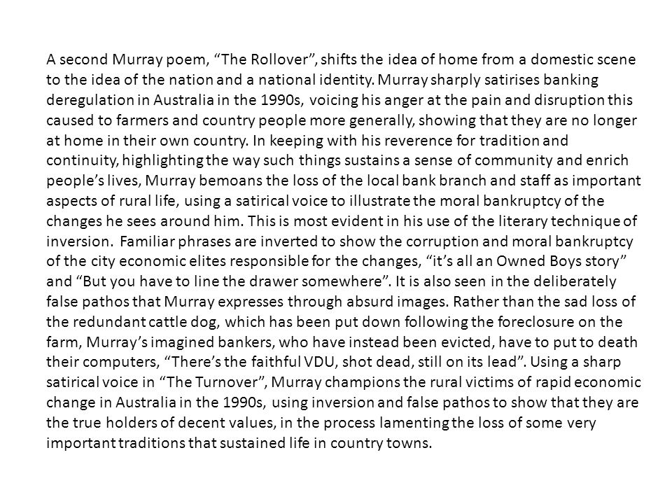 A second Murray poem, The Rollover , shifts the idea of home from a domestic scene to the idea of the nation and a national identity.