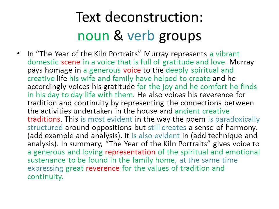 Text deconstruction: noun & verb groups In The Year of the Kiln Portraits Murray represents a vibrant domestic scene in a voice that is full of gratitude and love.