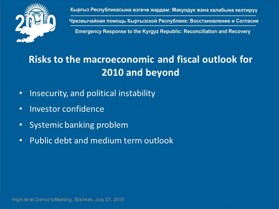 Risks to the macroeconomic and fiscal outlook for 2010 and beyond Insecurity, and political instability Investor confidence Systemic banking problem P