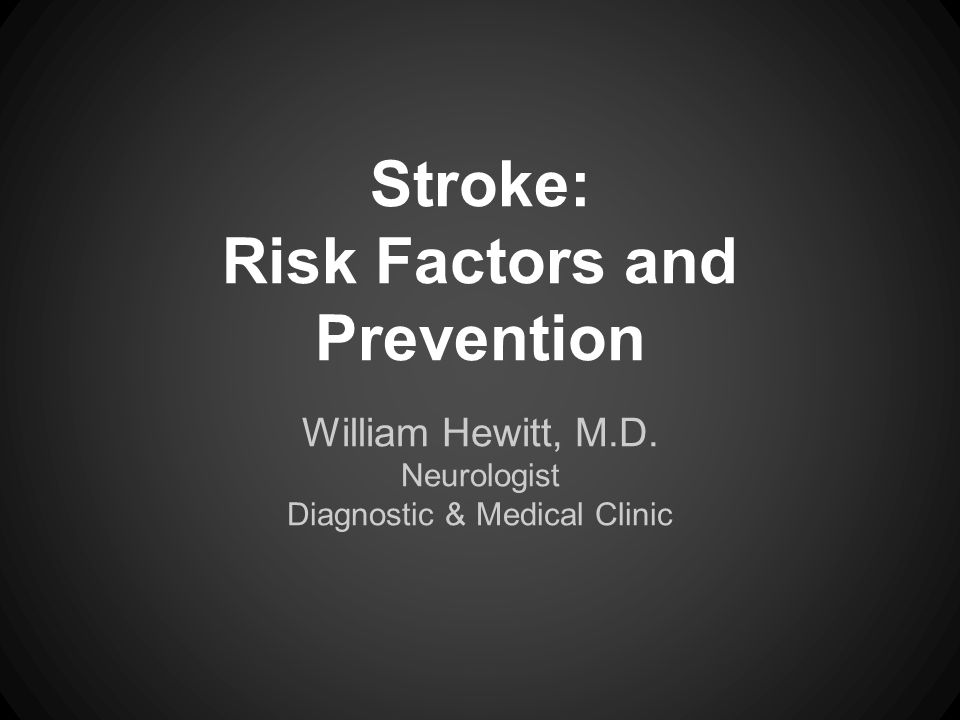 Risk Factors for Stroke ●90 % of strokes are attributable to modifiable risk factors.