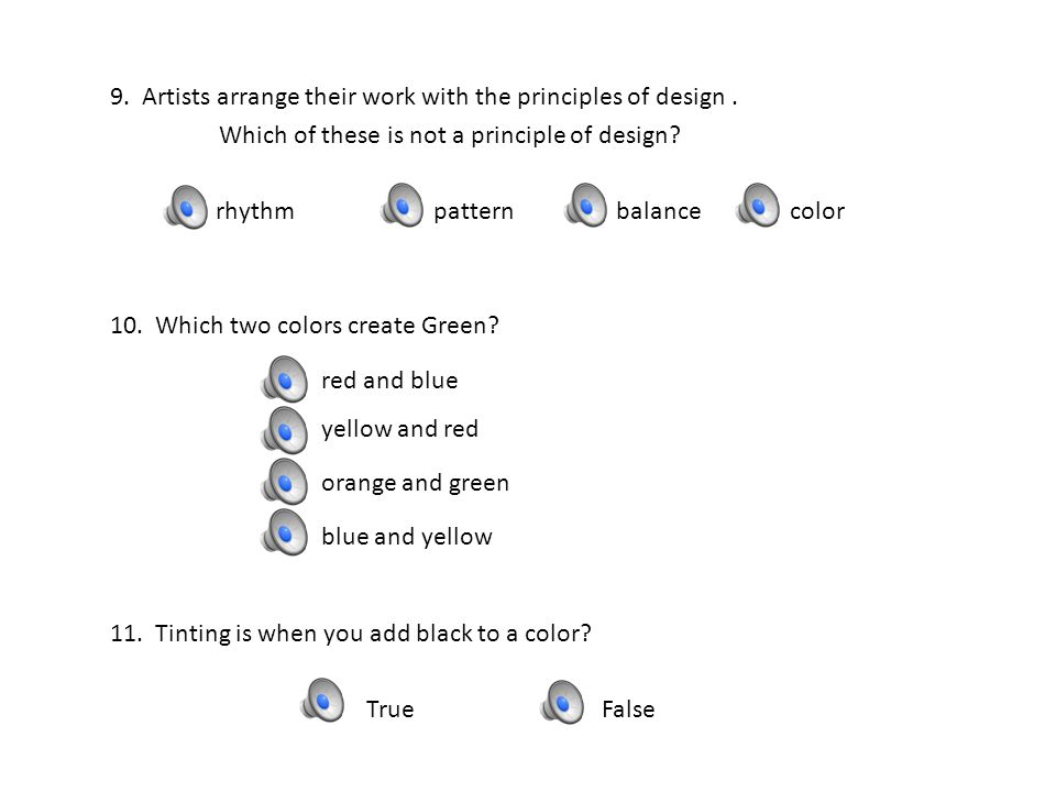 39.Name the three primary colors?___________, ___________, __________.