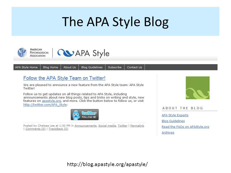 The APA Style Blog http://blog.apastyle.org/apastyle/