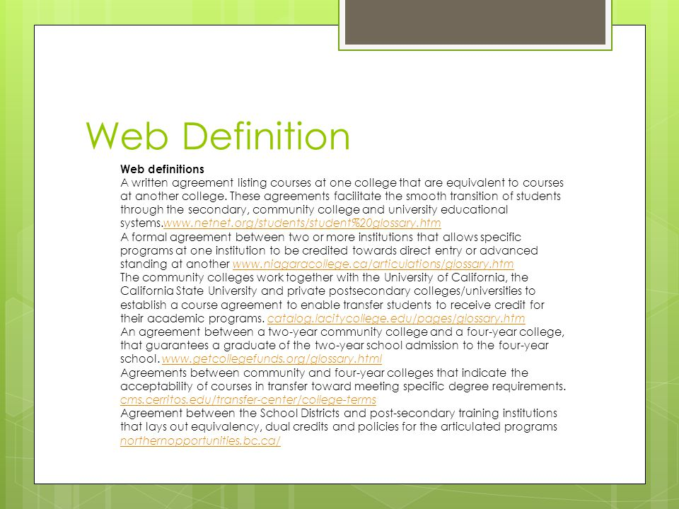 Web Definition Web definitions A written agreement listing courses at one college that are equivalent to courses at another college.