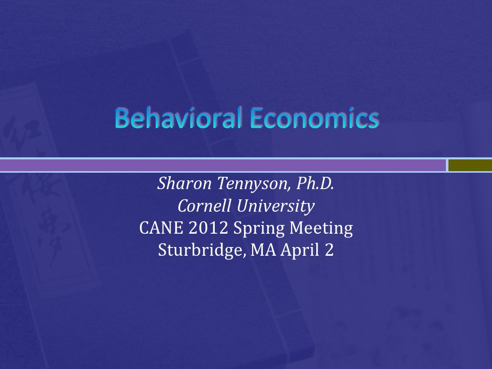 Sharon Tennyson, Ph.D. Cornell University CANE 2012 Spring Meeting Sturbridge, MA April 2