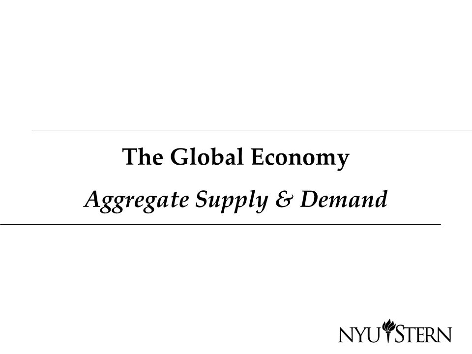 The Global Economy Aggregate Supply & Demand