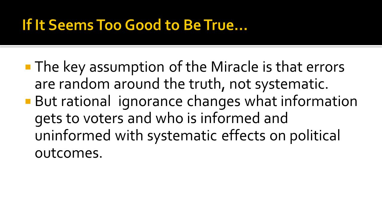 The key assumption of the Miracle is that errors are random around the truth, not systematic.