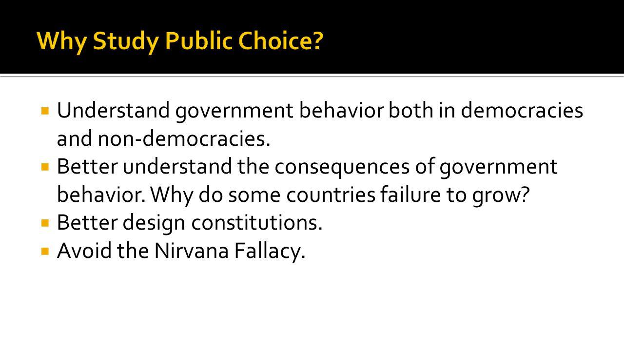  Understand government behavior both in democracies and non-democracies.