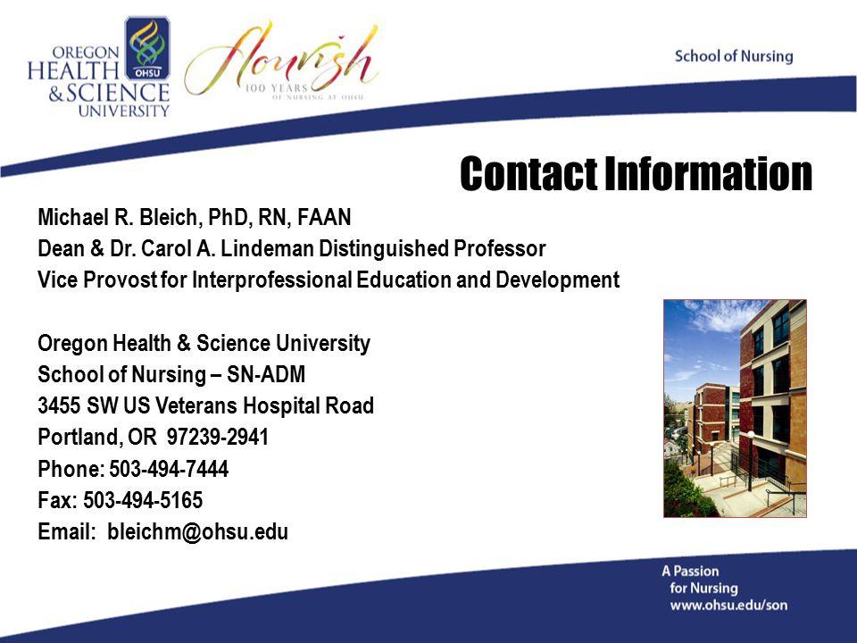 Michael R. Bleich, PhD, RN, FAAN Dean & Dr. Carol A.