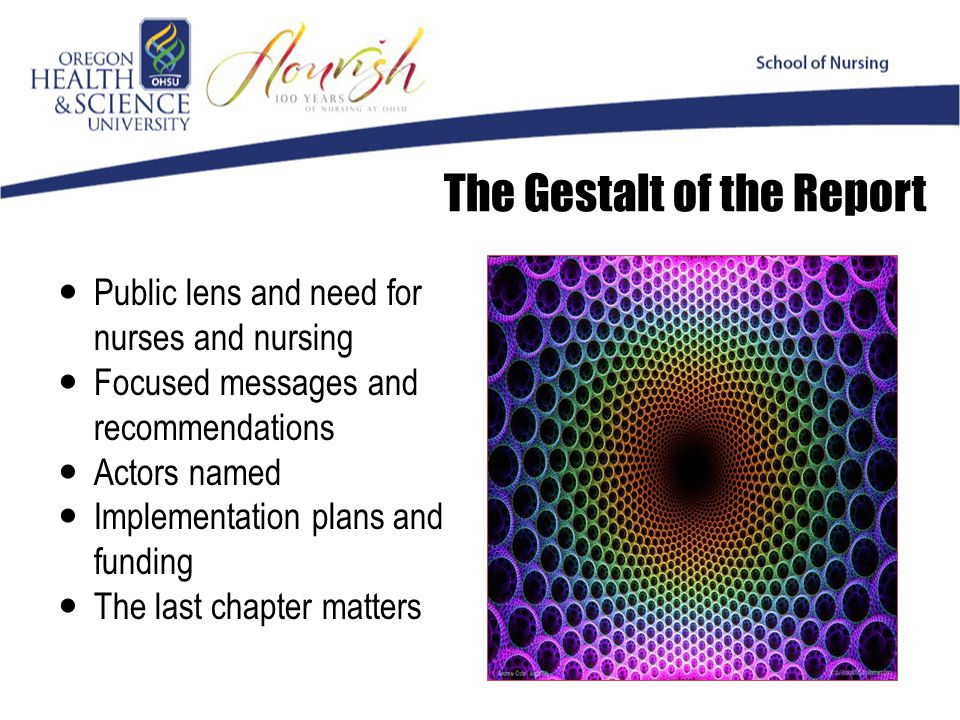 The Gestalt of the Report Public lens and need for nurses and nursing Focused messages and recommendations Actors named Implementation plans and funding The last chapter matters