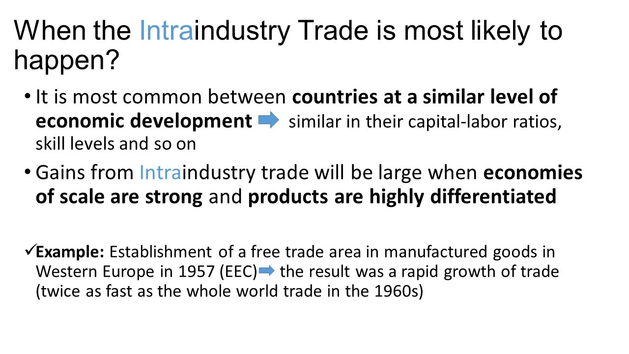 When the Intraindustry Trade is most likely to happen.
