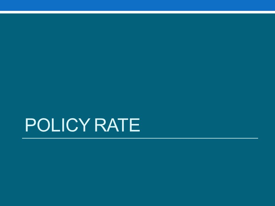POLICY RATE