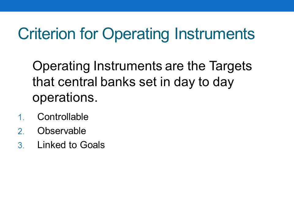 Criterion for Operating Instruments 1. Controllable 2.