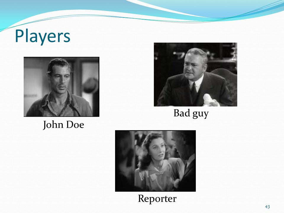 Players John Doe 43 Reporter Bad guy
