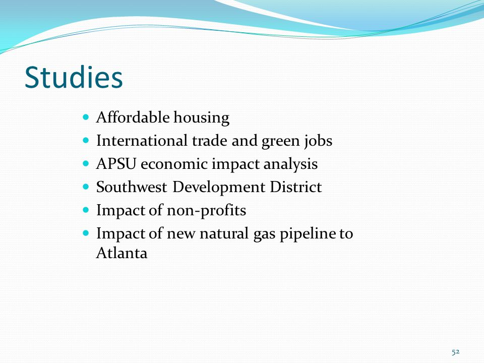 Studies 52 Affordable housing International trade and green jobs APSU economic impact analysis Southwest Development District Impact of non-profits Impact of new natural gas pipeline to Atlanta