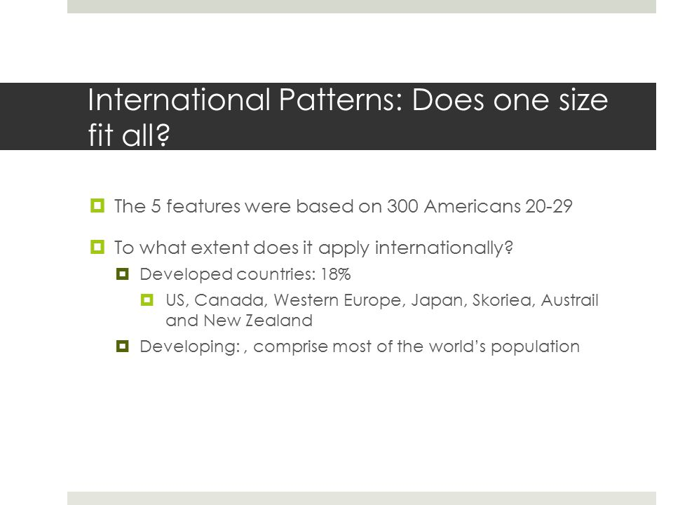 International Patterns: Does one size fit all.