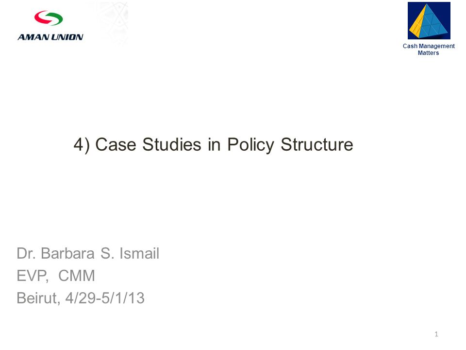 4) Case Studies in Policy Structure Cash Management Matters 1 Dr.