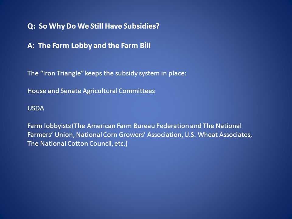 Q: So Why Do We Still Have Subsidies.