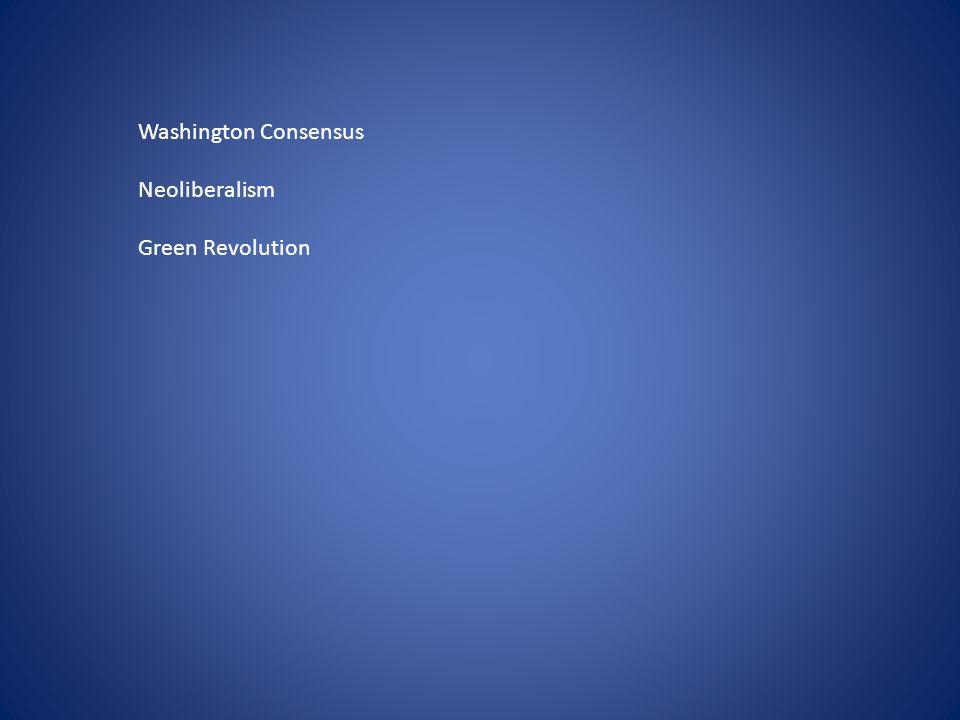 Washington Consensus Neoliberalism Green Revolution